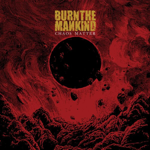 Burn The Mankind Chaos Matter cover artwork